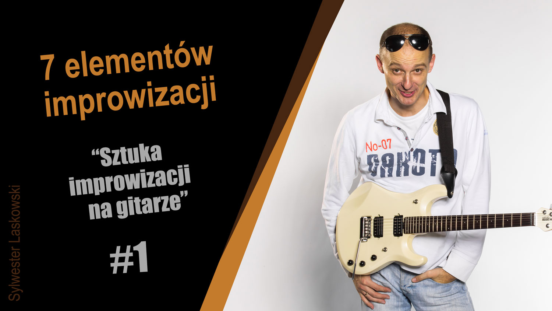 Sylwester-Laskowski-7-elementow-improwizacji-sztuka-improwizacji-na-gitarze