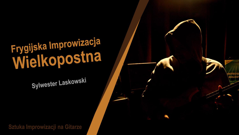 Sylwester-Laskowski-Frygijska-Improwizacja-Wielkopostna